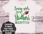Football Sister Shirt, Fan, Toddler Girl Clothes, Baby Girl Outfits, Sorry Girls I'm My Brothers Biggest Fan Custom Personalized