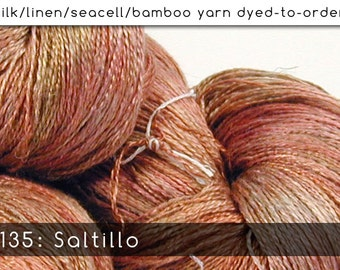 DtO 135: Saltillo on Silk/Linen/Seacell/Bamboo Yarn Custom Dyed-to-Order