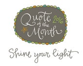 2016 Quote of the Month Club: Shine Your Light