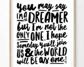Imagine - You May Say I'm A Dreamer - A4 (8x10 on A4) - Black and White - John Lennon Imagine Lyrics. Poster Modern Wall Art Print.