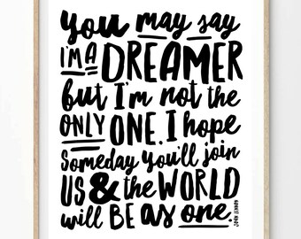 Imagine - You May Say I'm A Dreamer - A4 (8x10 on A4) - Black and White - John Lennon Imagine Lyrics. Poster Modern Wall Art Print.