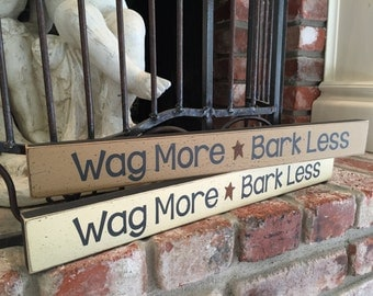 Wag More * Bark Less - small shelf sitter sign