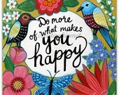 Do More of What Makes You Happy - 8.5 x 11 Art Print