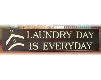 Laundry Day Is Every Day wood sign