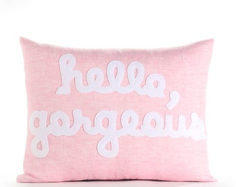 "Hello, Gorgeous 14""x18"" Linen pillow"