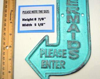 Mermaids Please Enter Cast Iron Arrow Pointing Mermaid Entrance Enter Wall Decor Sign Light Turquoise Shabby Chic Distressed Nautical Beach