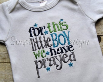 For this little boy we have prayed bodysuit or gown. For this little boy I have prayed. With or without matching knit cap. Can customize.