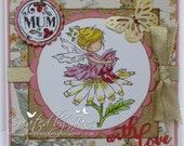 Beautiful handmade Mother's day or Mum's birthday flower fairy card