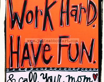 Work Hard Have Fun Call Your Mom Print on Wood Canvas