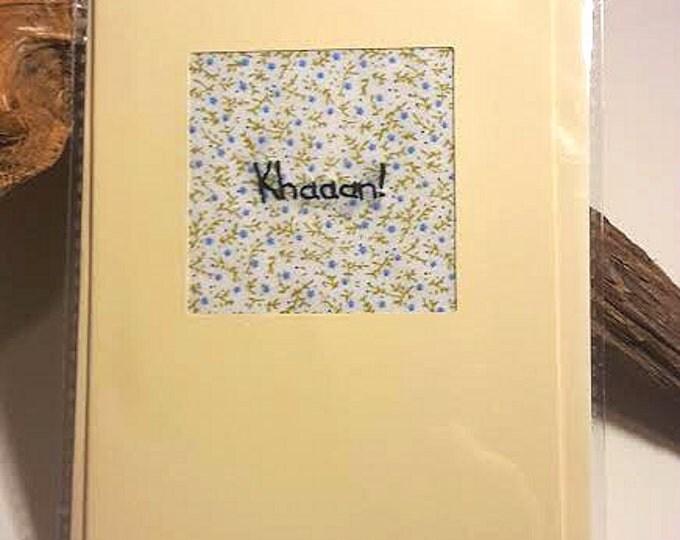 Khaaaan! Embroidered Greetings Card