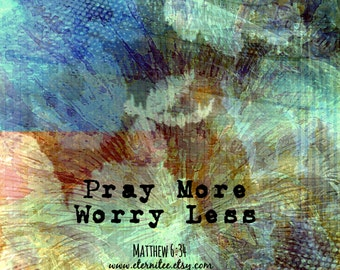 Pray More Worry Less Matthew 6:34 Art Print Home Decor Office Decor Wall Art 8x10 inch