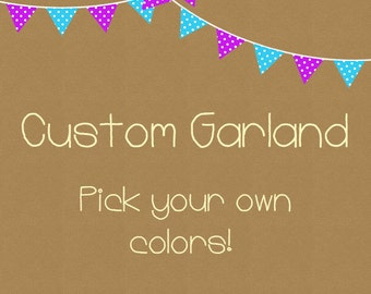 Custom Paper Garland. Pick your own colors.