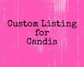 Custom listing for Candis