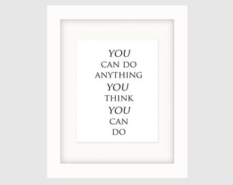 "Instant Download Graphic Art Poster, Original Typography Poster, Black & White, Minimalist, Wall Décor – ""You Can Do Anything"""