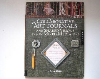 Collaborative Art Journals, J.K.Ludwig, altered books, Journals, crafts