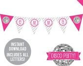 INSTANT DOWNLOAD Disco Dance Party - DIY printable pennant banner - Includes all letters, plus ages 1-18
