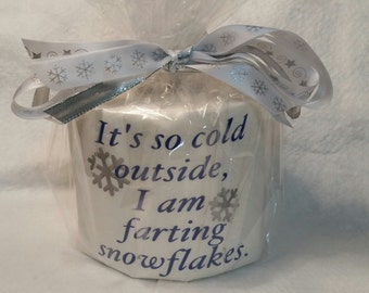 It's So Cold Outside, I am Farting Snowflakes Gag Toilet Paper Gift