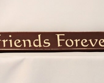 Friends Forever - Primitive, Country, Painted Wood, Shelf Sitter Signage, Home Decor, friendship gift