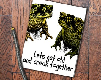Let's Get old and Croak Together Toads Funny Valentine Funny Card DIY funny valentine card Old age Love Joke Sarcastic Valentine Anniversary