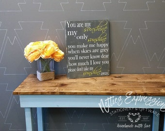 You are my sunshine my only sunshine you make me happy when skies are grey,Rustic Hand Painted Wood Sign,12x16,*Ready to ship,Rustic Decor