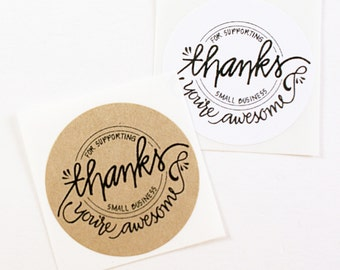Shop Exclusive - Thanks for Supporting Small Business- You are Awesome - modern calligraphy hand lettered stickers