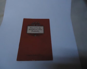 Vintage Harvey Blodgett How To Use Installment Plan Profitably Prosperity Handbook no 4, Copyright 1926, collectable