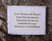 RESERVED LINDA pickup God Answers Prayer, Verse on Sign with Humor, shabby cottage, creamy white, distressed
