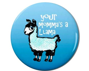 Momma Llama Magnet or Button -A20