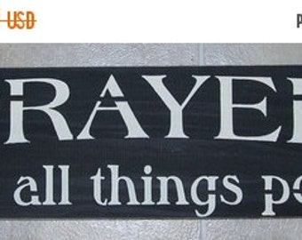 ON SALE TODAY Prayer makes all things possible Inspirational Sign ... You Pick Colors