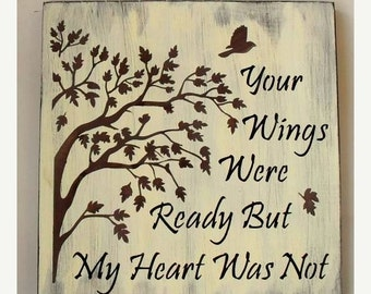 ON SALE TODAY Your Wings Were Ready But My Heart Was Not Wooden Memorial Sign