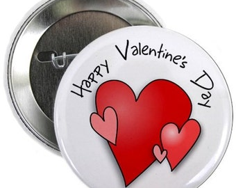 Happy Valentines Day HEART Pinback Button Badge (Choose Size)