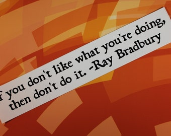 Ray Bradbury vinyl bumper sticker car bike laptop
