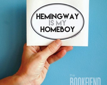 hemingway is my homeboy oval bumper sticker