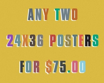 Any two 24x36 inch posters