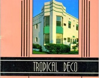 TROPICAL DECO 1981 The Architecture and Design of Old MIAMI Beach 1 of 4 Vintage Floridiana Books Listed