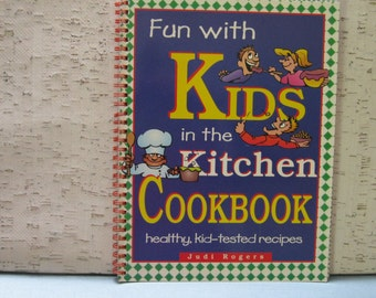 Fun With Kids in the Kitchen Cookbook By Judi Rogers