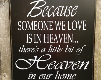 Because some we love is in Heavin Sign, 21x22,Rustic Wood Signs, Farmhouse Signs, Wall Décor