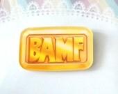 BAMF Pin Brooch