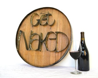 Barrel Head and Ring Art - GET NAKED - Authentic Wine Barrel Head Sign / Napa Style / Unique Wall Art / Wine Barrel Ring / Bedroom Bathroom