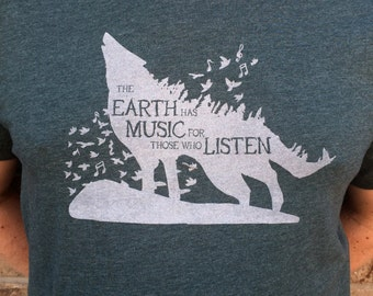 The Earth Has Music For Those Who Listen t shirt