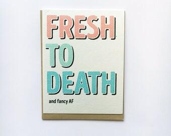 Fresh to Death Fancy AF Blank Card