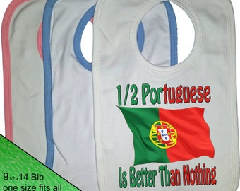 Portuguese Bib - Flag baby Bib - Nationality Bib - baby clothing - Portugual Flag Bib - Proud to be - Half Portuguese is better than nothing