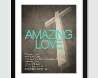 Amazing Love. The Cross Wall Art. Christian Wall Print. Worship Song Wall Art. 8x10 Custom Inspirational Christian Wall Print Poster