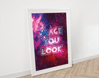 Mage You Look // Fantasy Gamer Quote and Typographic Print // Be they Red, White, Black or Blue, The Magic is Real