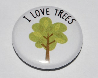 I Love Trees Button Badge 25mm / 1 inch Hippy Eco Ecological Green