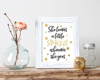 She Leaves A Little Sparkle Wherever She Goes Gold Foil Print 5x7 8x10 11x14 Wall Art Nursery Home Decor