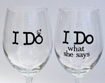 Wedding Wine Glasses, Bride and Groom, I Do I Do What She Says