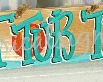 "Hot Tub Time....hand painted cypress sign 24""x6"""