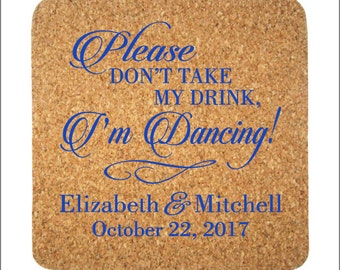 Wedding Favor Coasters Square Cork Coaster Favors Custom Please Don't Take My Drink, I'm Dancing! Personalized Design
