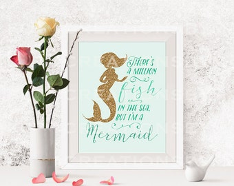 QUICK SALE Theres a million Fish in the Sea but Im a Mermaid - Mermaid Quote - 8x10 Instant Download, Gold glitter, Foto Creations by M